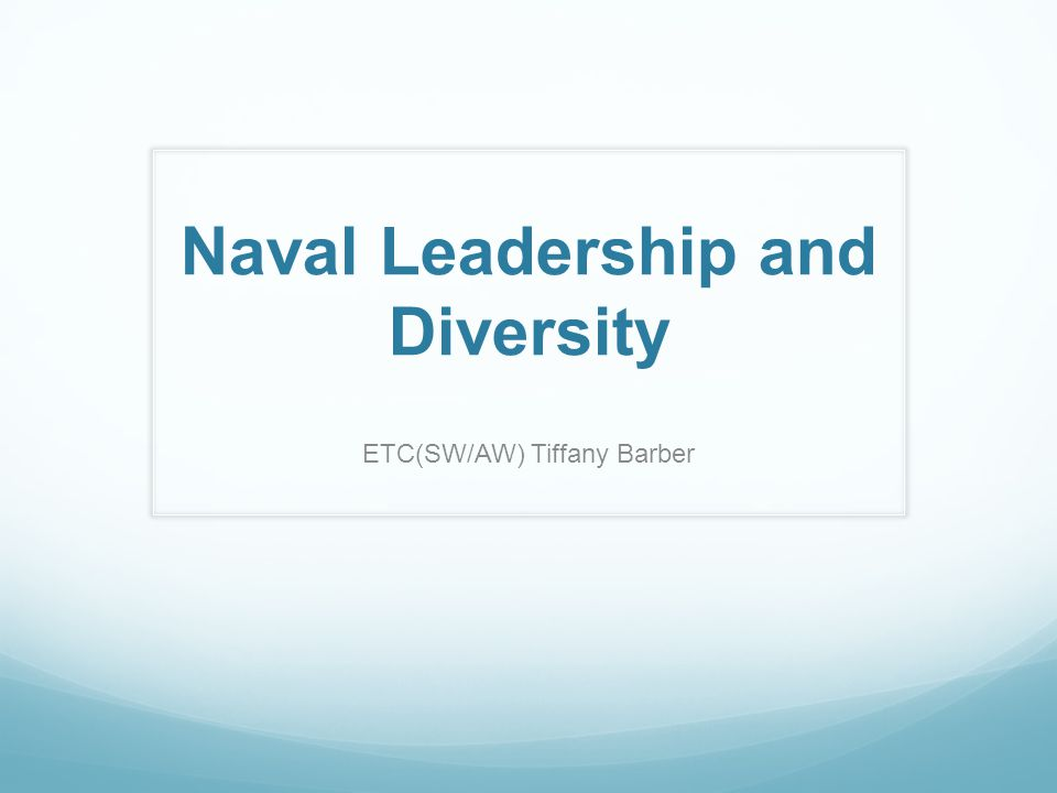Naval Leadership and Diversity ETC(SW/AW) Tiffany Barber