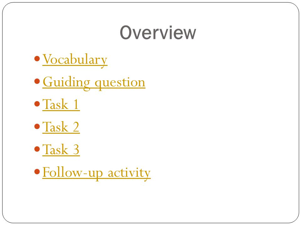 Overview Vocabulary Guiding question Task 1 Task 2 Task 3 Follow-up activity