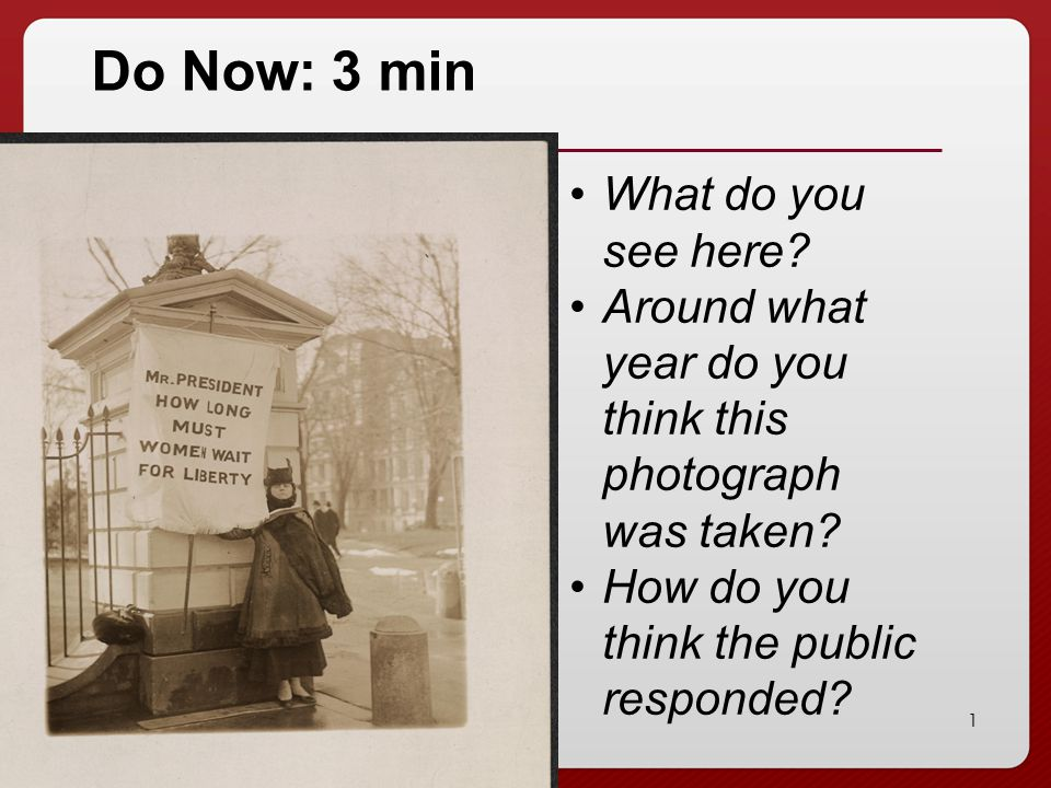 1 Do Now: 3 min What do you see here? Around what year do you think this photograph was taken? How do you think the public responded?