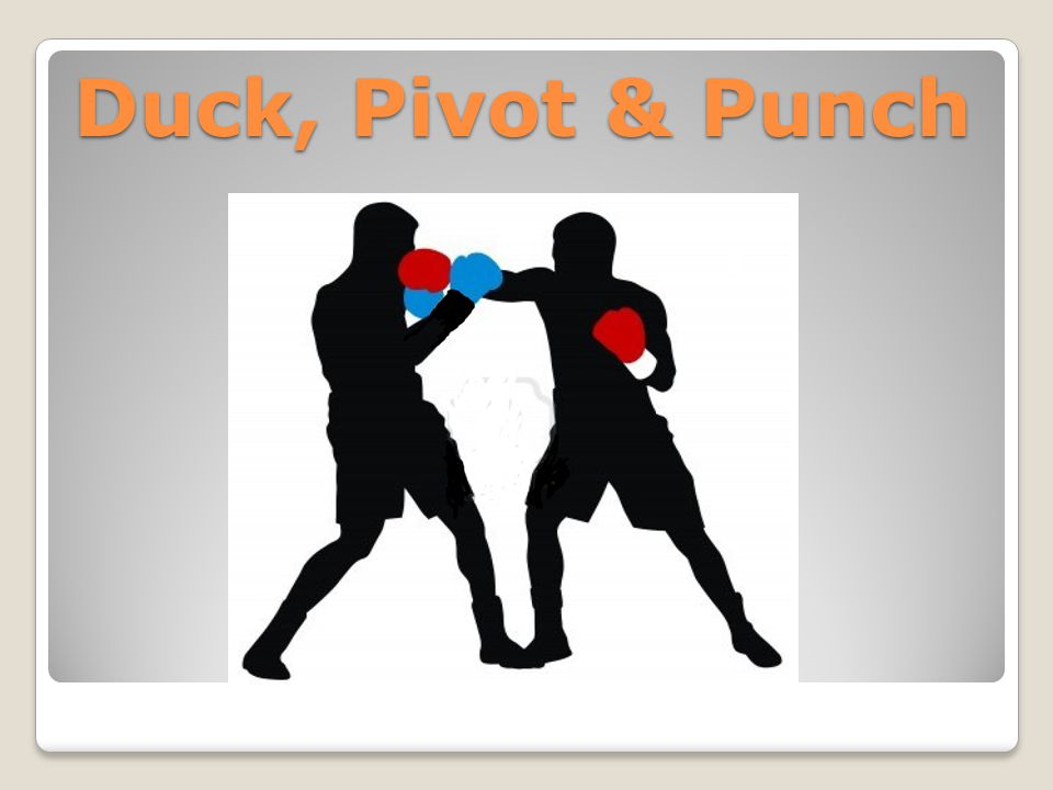 Duck, Pivot & Punch