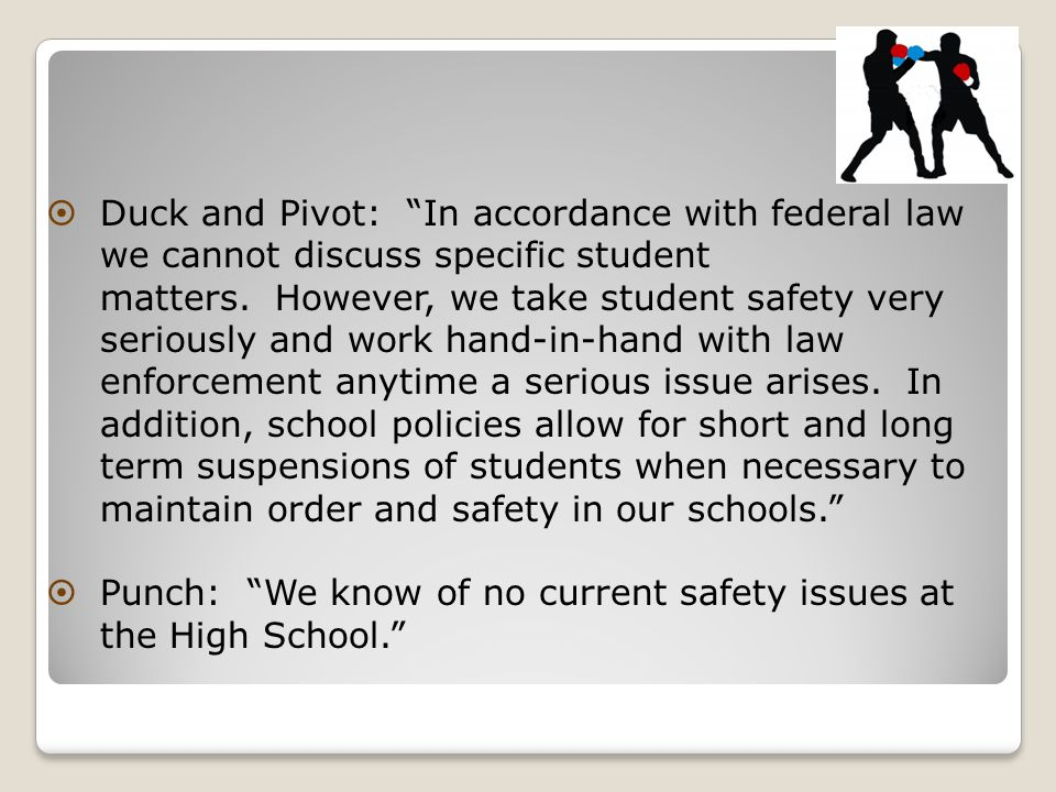  Duck and Pivot: In accordance with federal law we cannot discuss specific student matters.