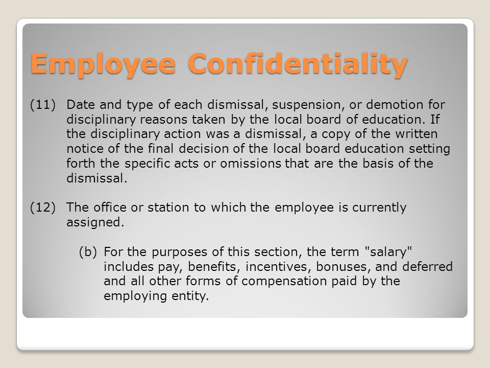 Employee Confidentiality (11)Date and type of each dismissal, suspension, or demotion for disciplinary reasons taken by the local board of education.