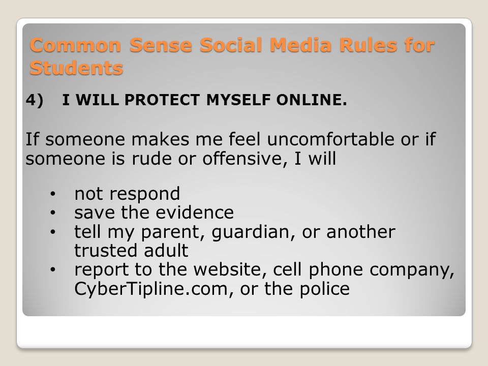 Common Sense Social Media Rules for Students 4)I WILL PROTECT MYSELF ONLINE.