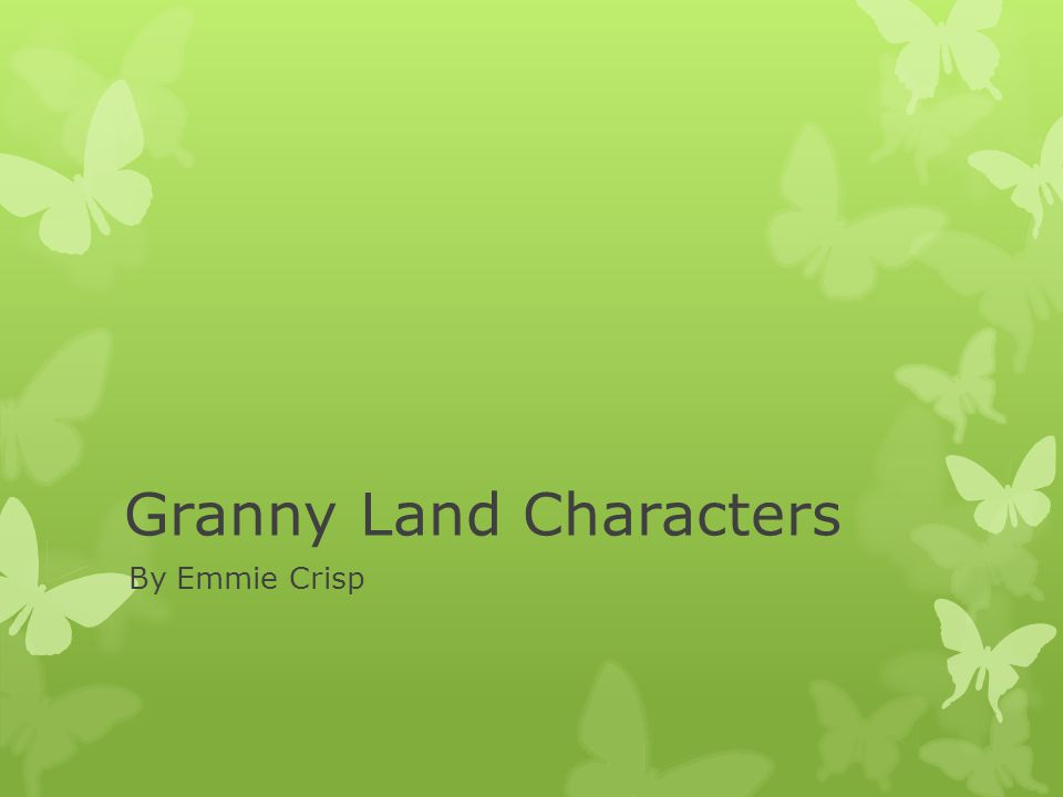Granny Land Characters By Emmie Crisp