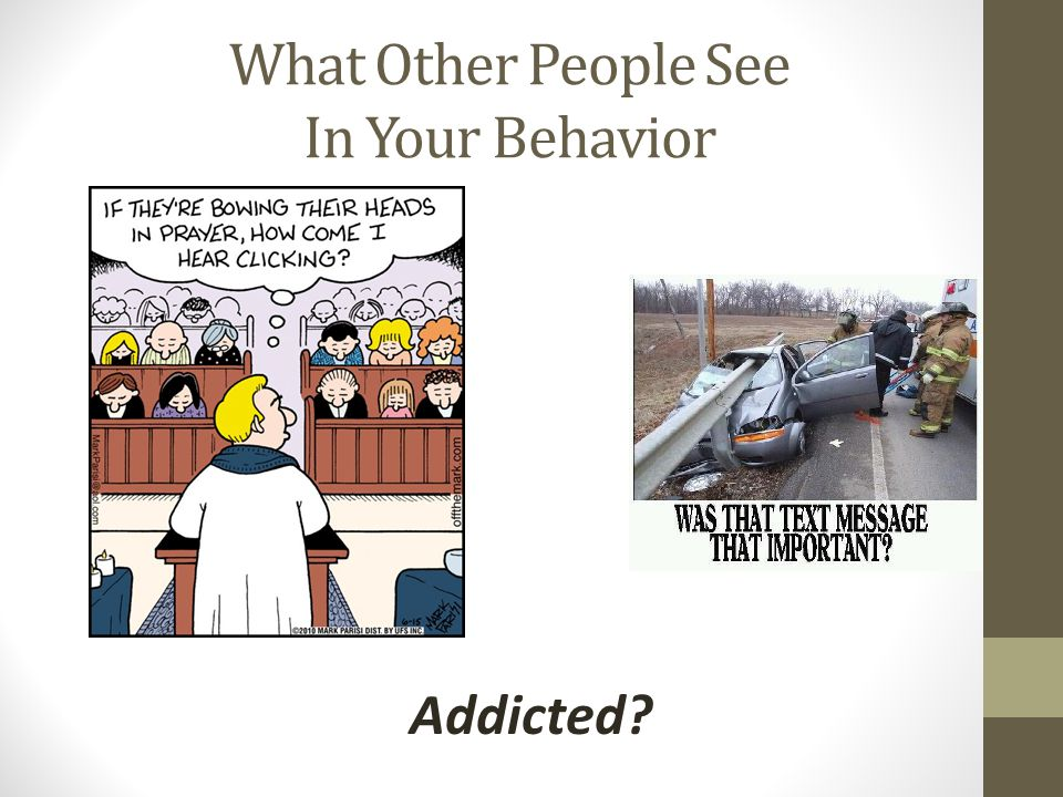 What Other People See In Your Behavior Addicted
