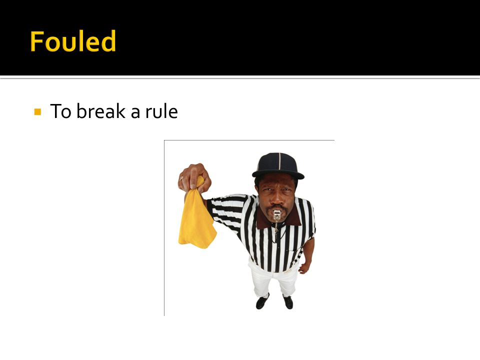  To break a rule