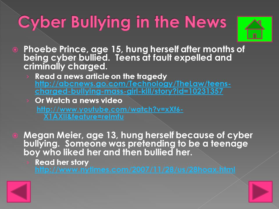  Phoebe Prince, age 15, hung herself after months of being cyber bullied. Teens at fault expelled and criminally charged. › Read a news article on th