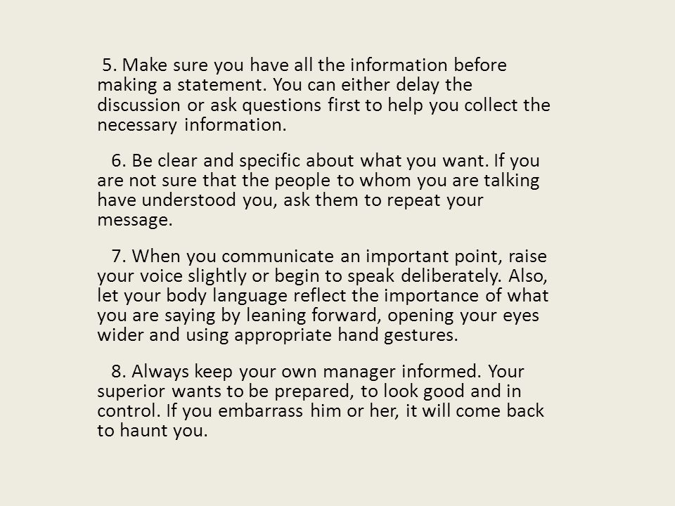 5.Make sure you have all the information before making a statement.
