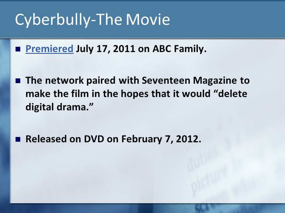 Cyberbully-The Movie Premiered July 17, 2011 on ABC Family.