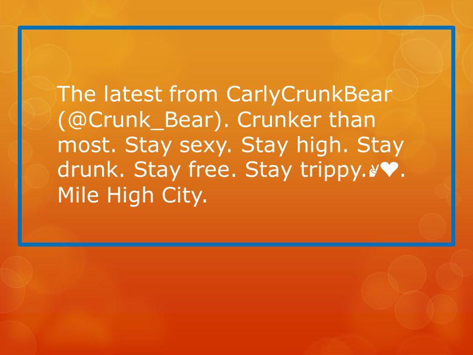 The latest from CarlyCrunkBear (@Crunk_Bear). Crunker than most.