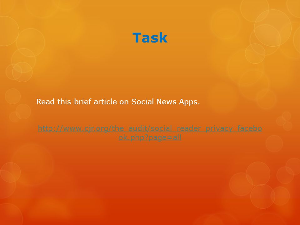 Task Read this brief article on Social News Apps. http://www.cjr.org/the_audit/social_reader_privacy_facebo ok.php?page=all