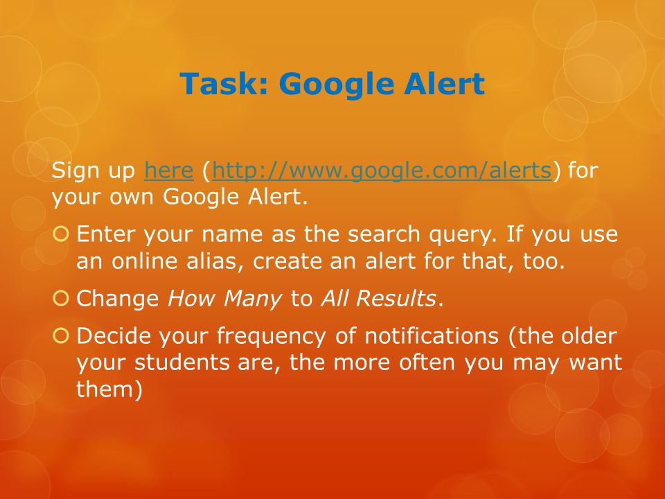 Task: Google Alert Sign up here (http://www.google.com/alerts) for your own Google Alert.herehttp://www.google.com/alerts  Enter your name as the search query.