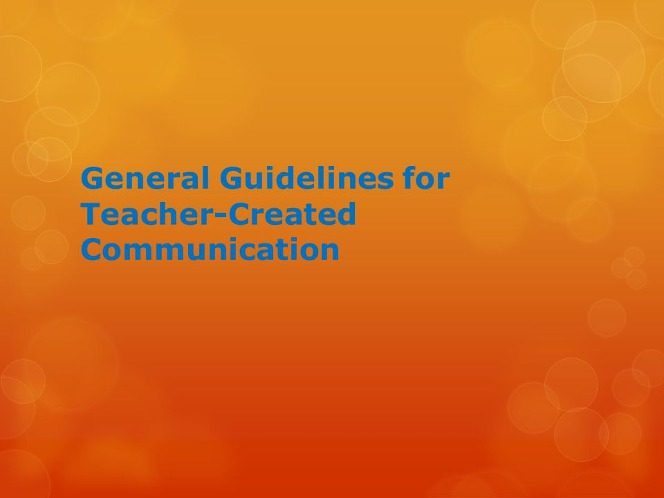 General Guidelines for Teacher-Created Communication