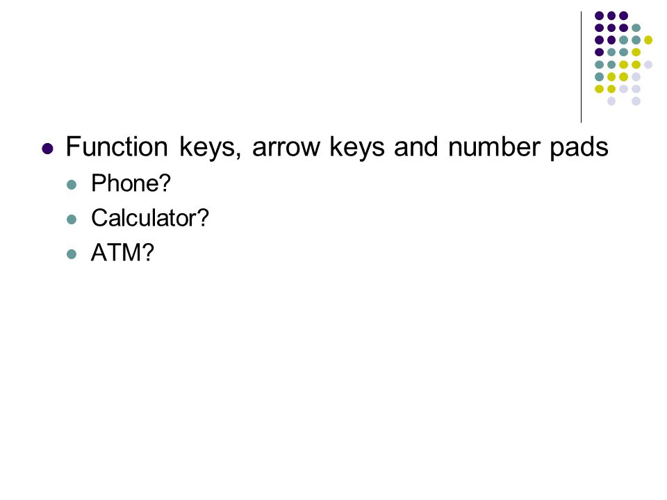 Function keys, arrow keys and number pads Phone Calculator ATM