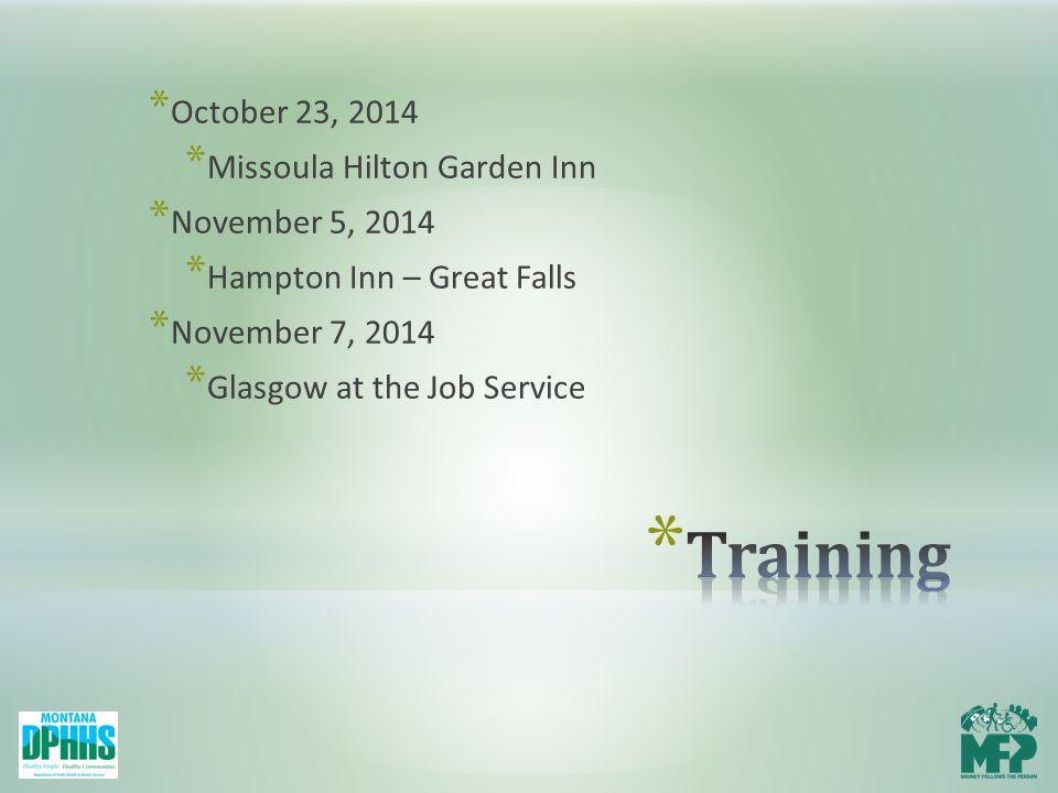 * October 23, 2014 * Missoula Hilton Garden Inn * November 5, 2014 * Hampton Inn – Great Falls * November 7, 2014 * Glasgow at the Job Service