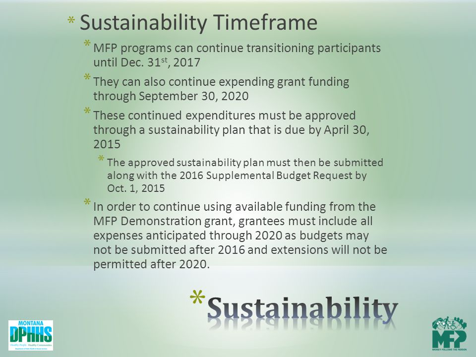 * Sustainability Timeframe * MFP programs can continue transitioning participants until Dec.