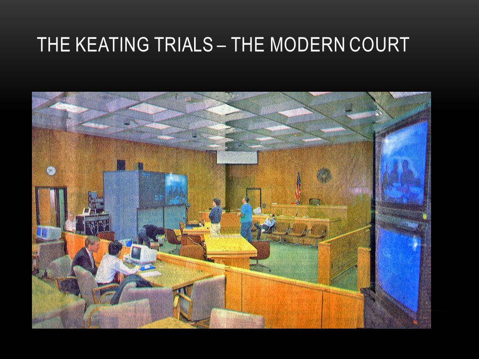 THE KEATING TRIALS – THE MODERN COURT