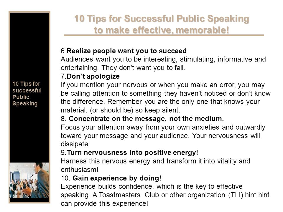 10 Tips for successful Public Speaking 10 Tips for Successful Public Speaking to make effective, memorable.