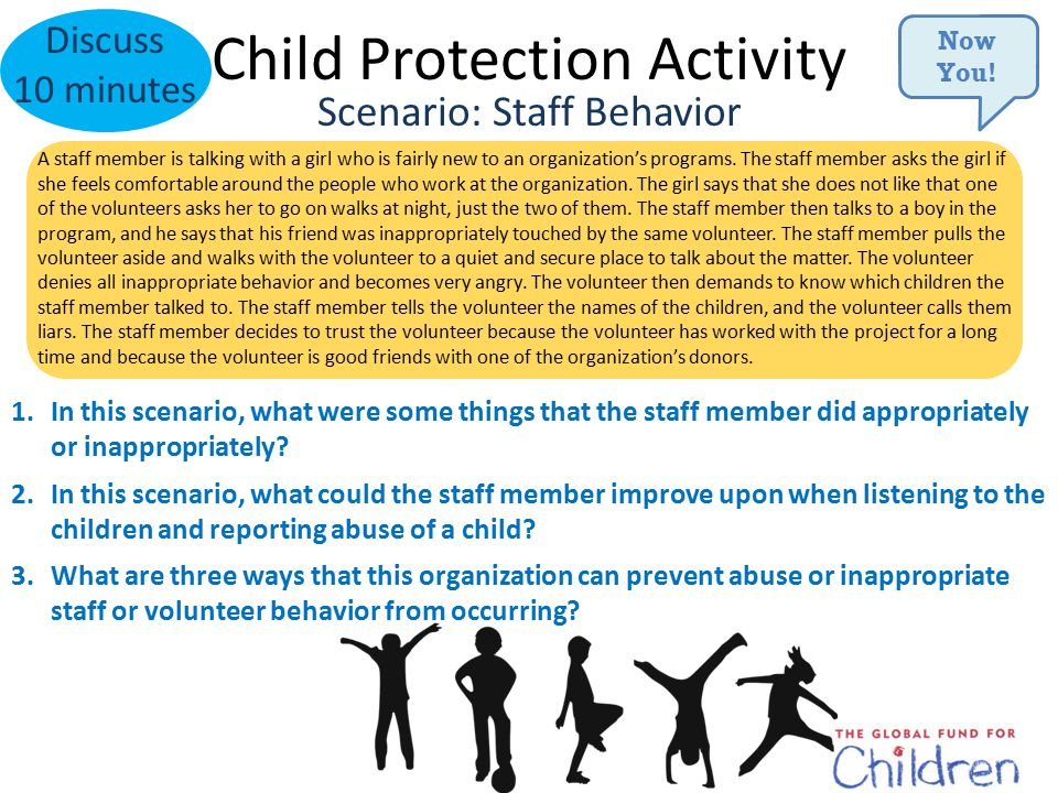 Child Protection Activity Discuss 10 minutes A staff member is talking with a girl who is fairly new to an organization's programs.