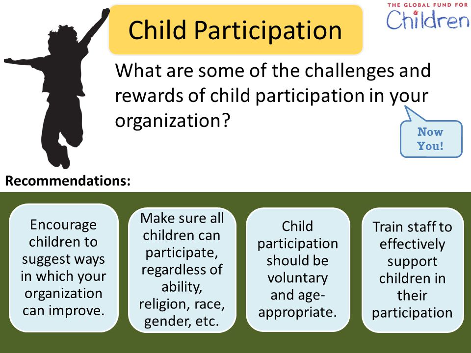 Child Participation Make sure all children can participate, regardless of ability, religion, race, gender, etc.