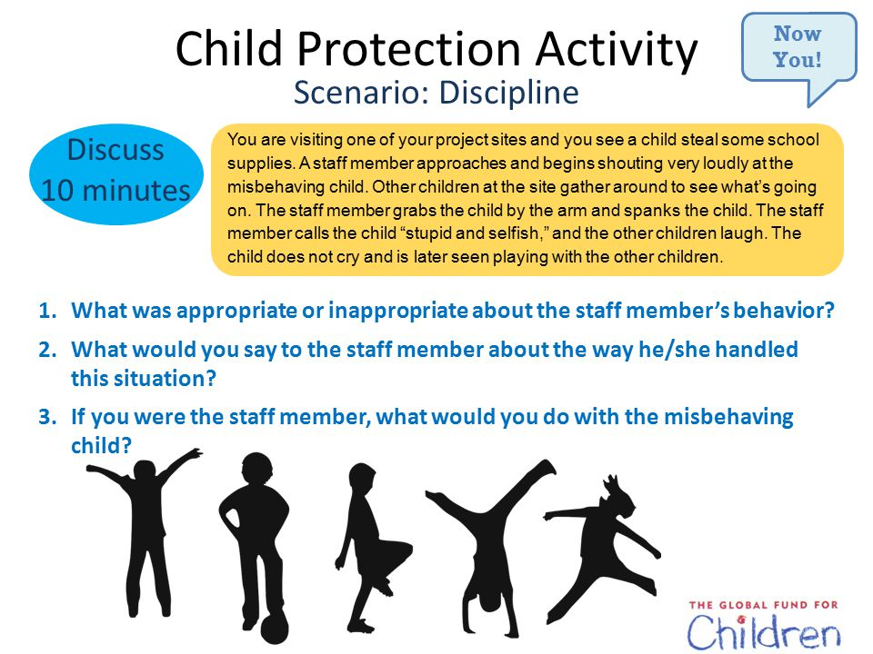 Child Protection Activity Responses: Discipline Appropriate Responses What would you say.