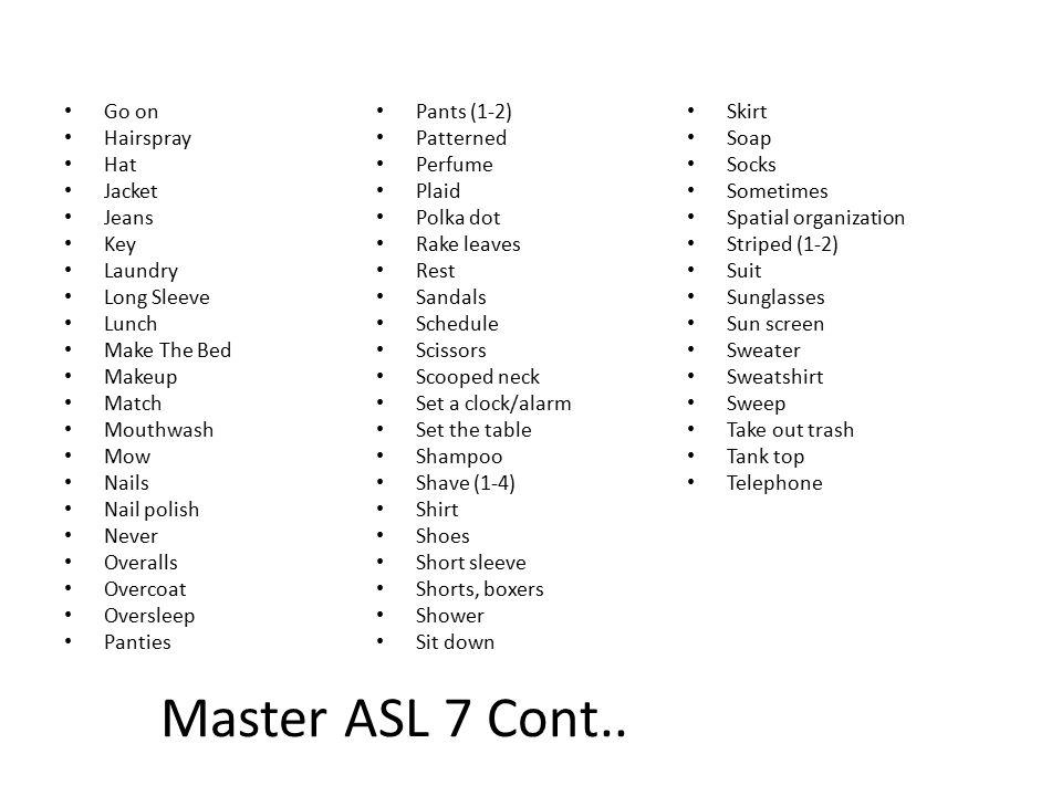 Master ASL 7 Cont..