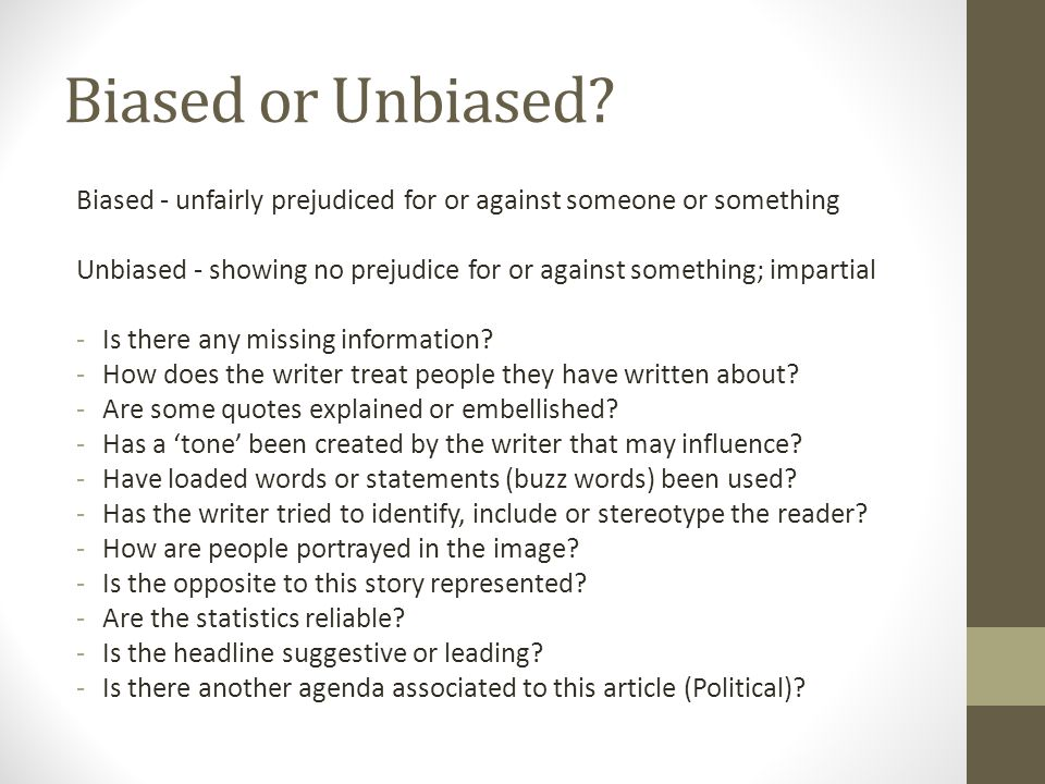 Biased or Unbiased.