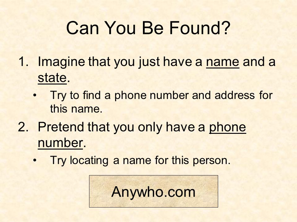 Can You Be Found. 1.Imagine that you just have a name and a state.