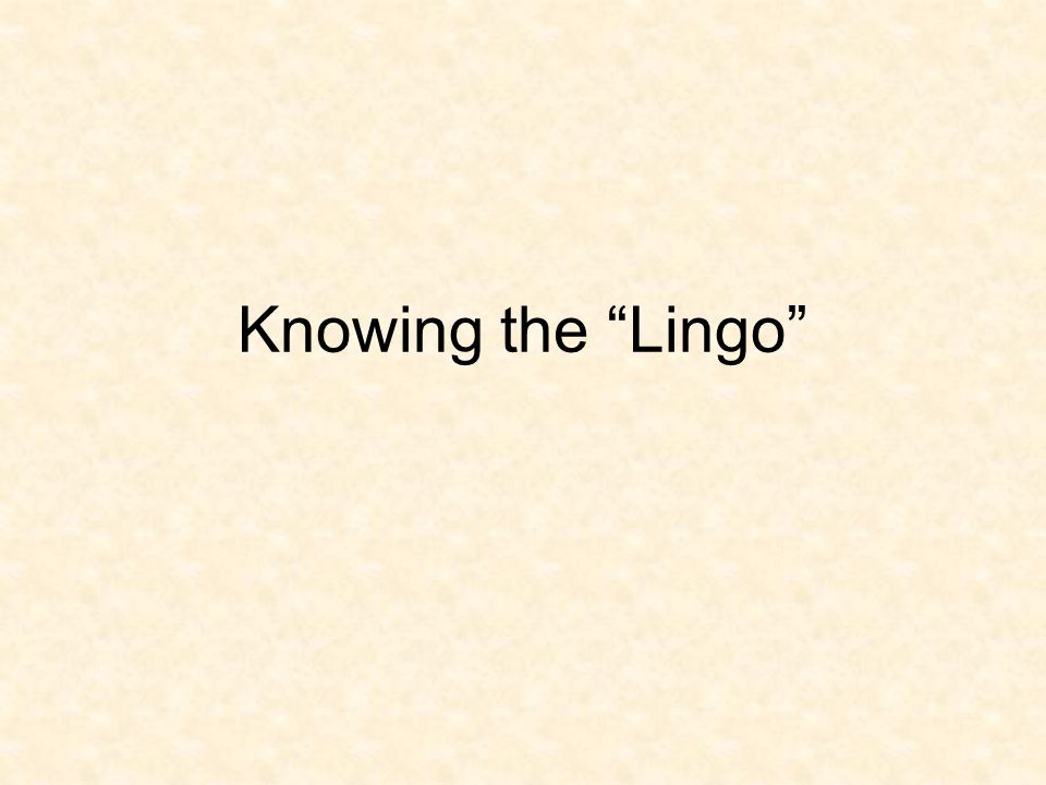 Knowing the Lingo