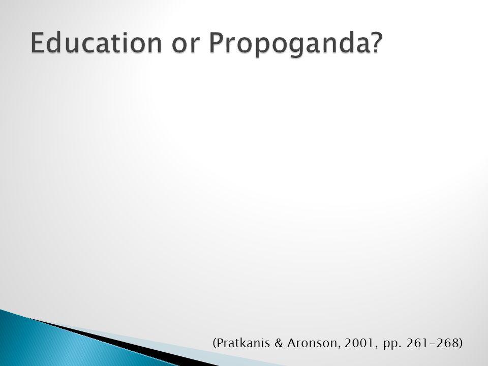 (Pratkanis & Aronson, 2001, pp. 261-268)