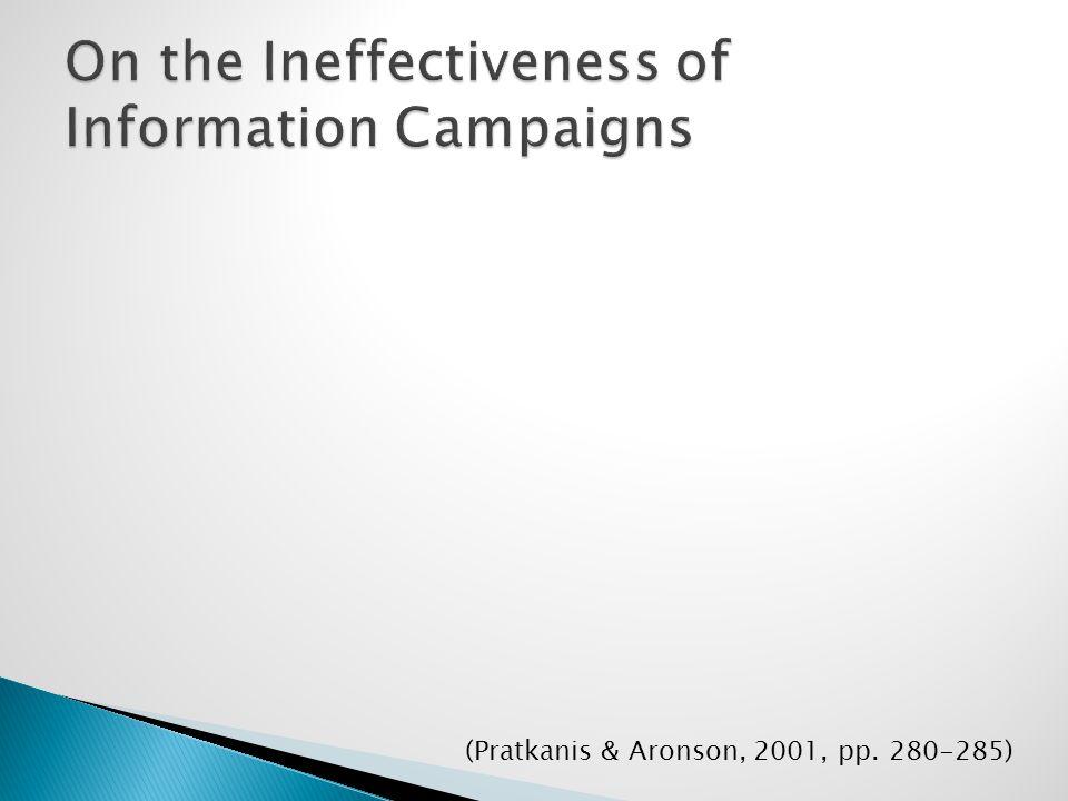 (Pratkanis & Aronson, 2001, pp. 280-285)