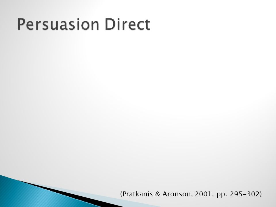 (Pratkanis & Aronson, 2001, pp. 295-302)