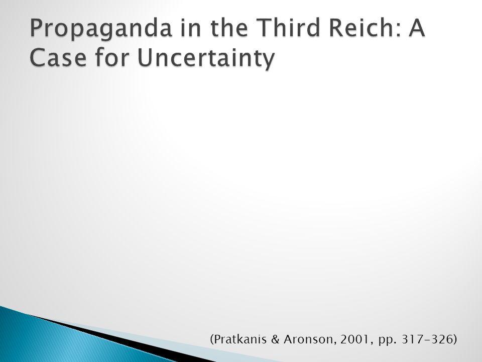 (Pratkanis & Aronson, 2001, pp. 317-326)