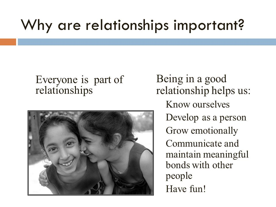 Why are relationships important.