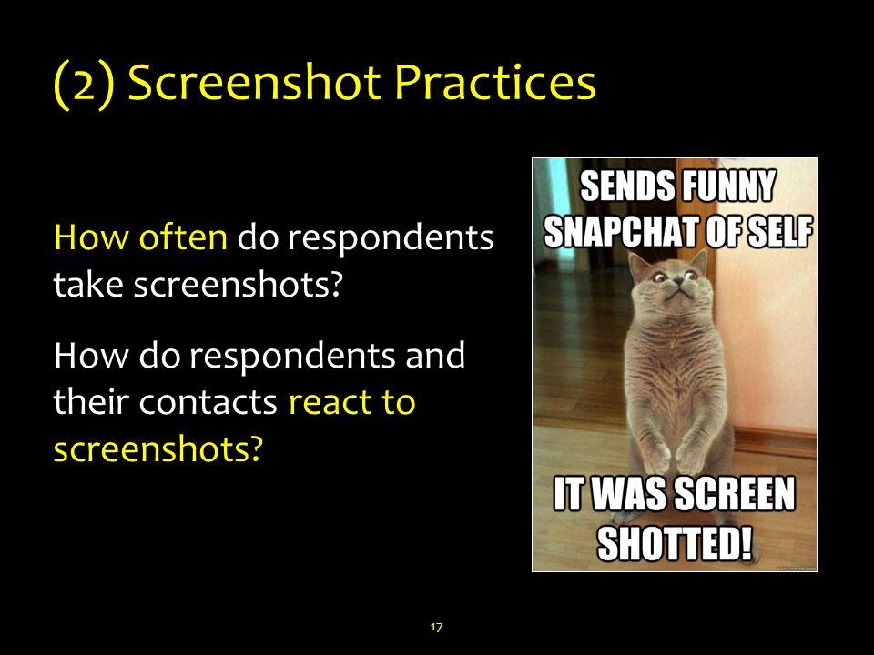 (2) Screenshot Practices How often do respondents take screenshots.