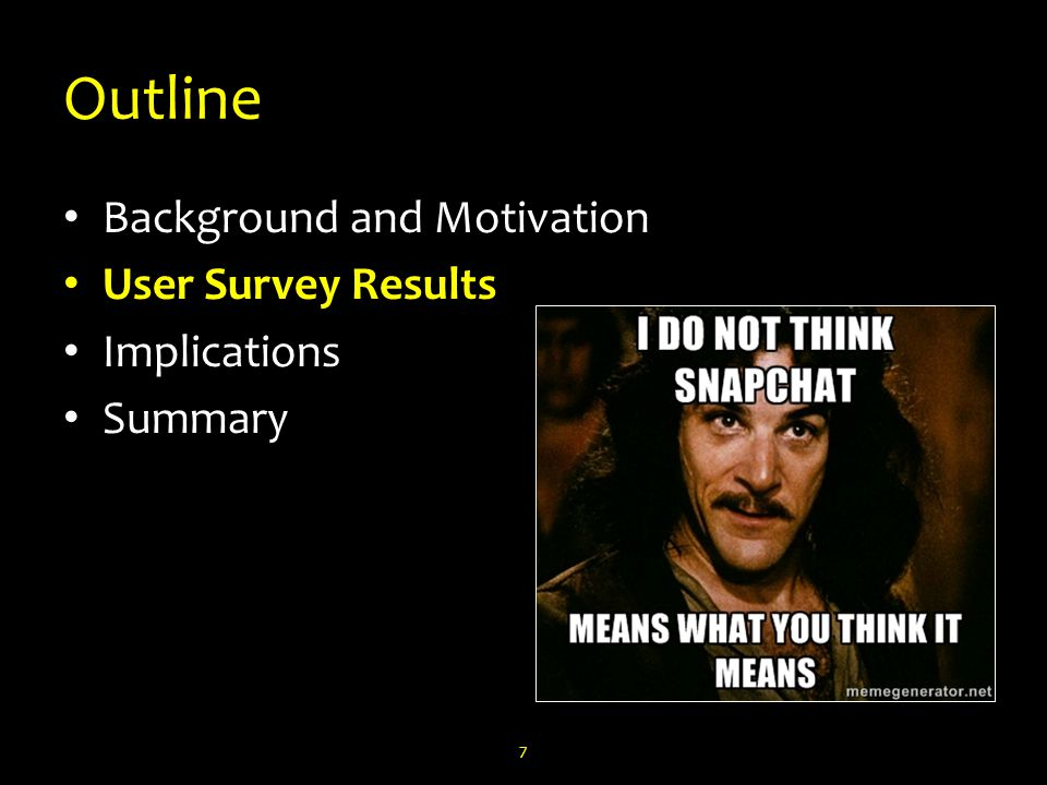 Outline Background and Motivation User Survey Results Implications Summary 7
