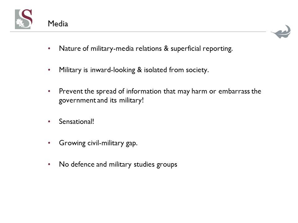 Media Nature of military-media relations & superficial reporting.