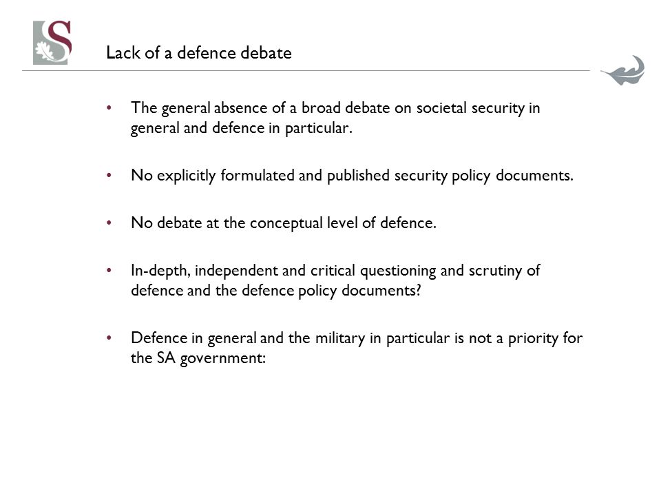 Lack of a defence debate The general absence of a broad debate on societal security in general and defence in particular.