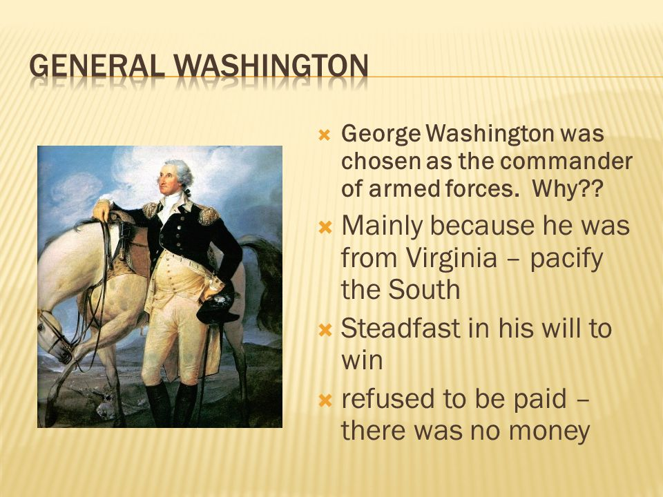  George Washington was chosen as the commander of armed forces.