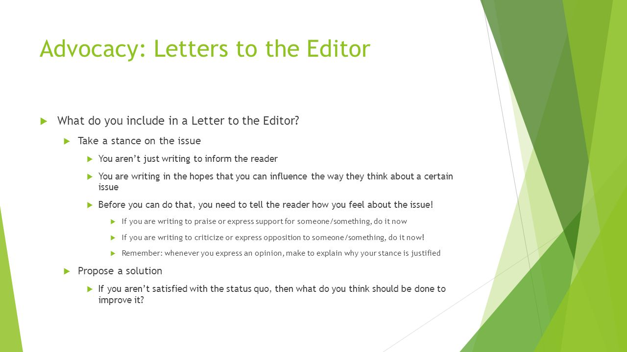 Advocacy: Letters to the Editor  What do you include in a Letter to the Editor.