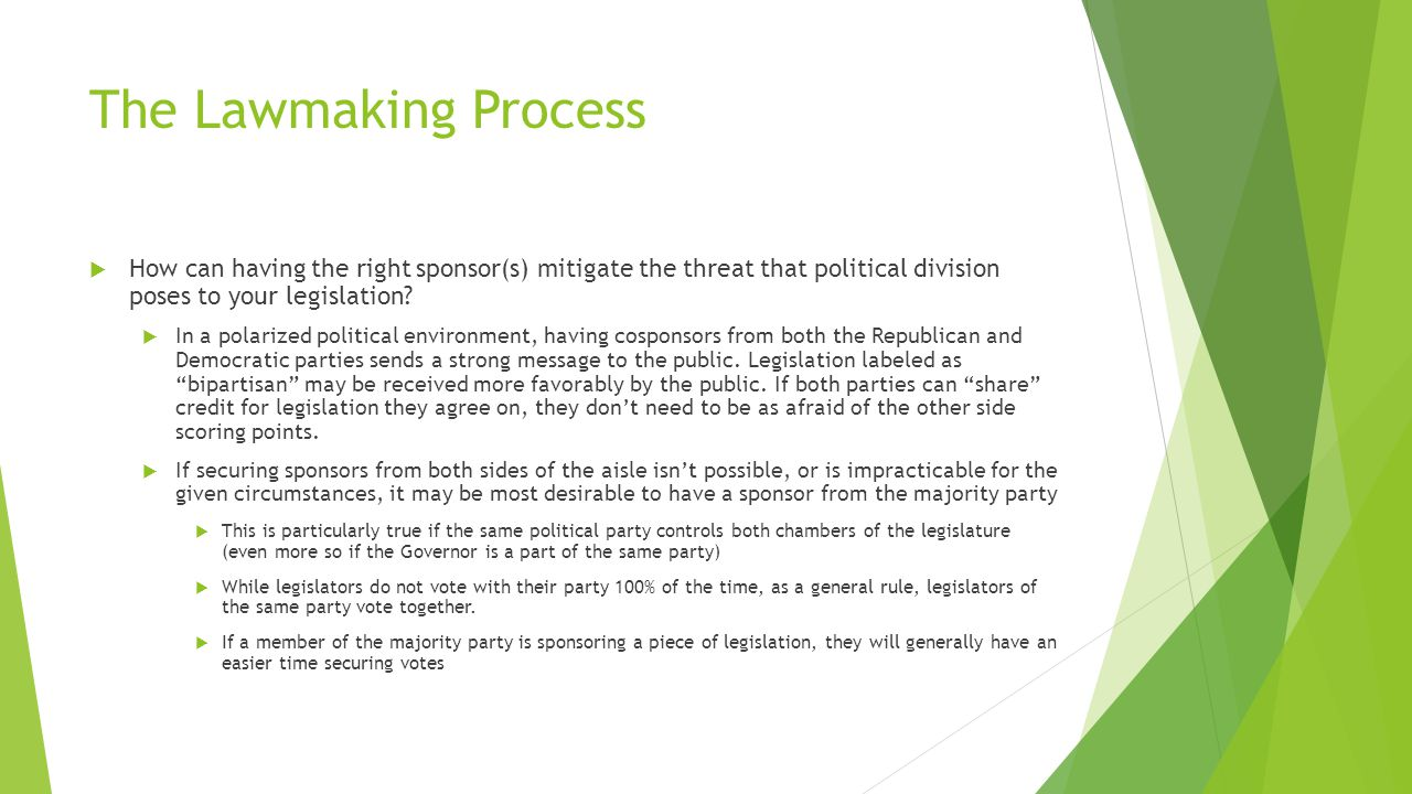 The Lawmaking Process  How can having the right sponsor(s) mitigate the threat that political division poses to your legislation.