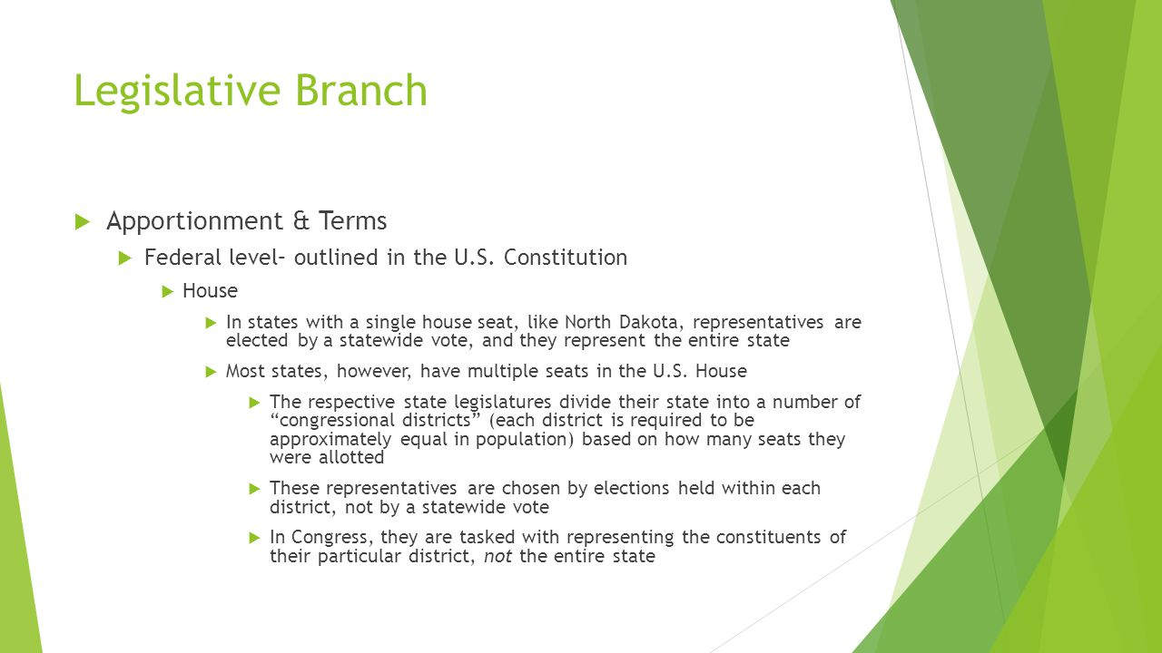 Legislative Branch  Apportionment & Terms  Federal level– outlined in the U.S.