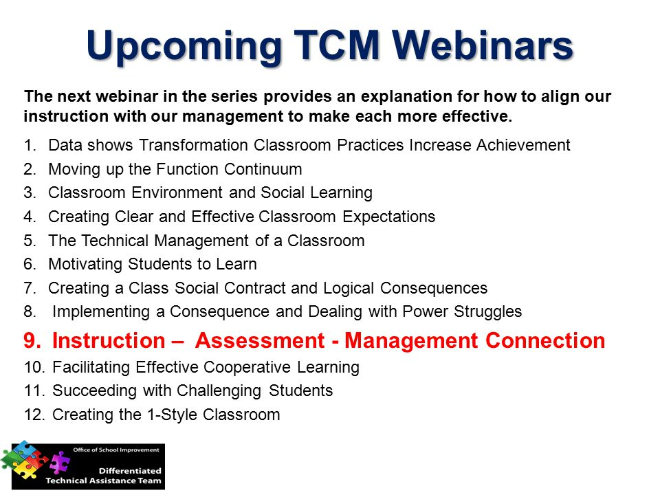 Upcoming TCM Webinars The next webinar in the series provides an explanation for how to align our instruction with our management to make each more effective.