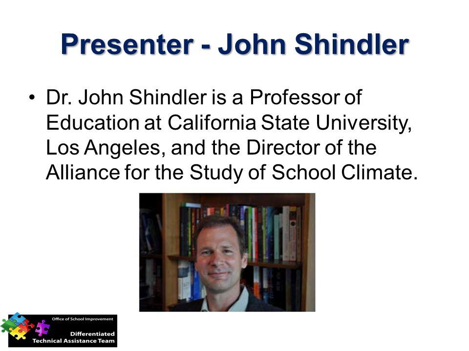 Presenter - John Shindler Dr.