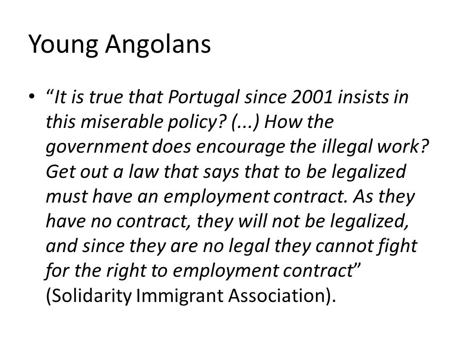 Young Angolans It is true that Portugal since 2001 insists in this miserable policy.