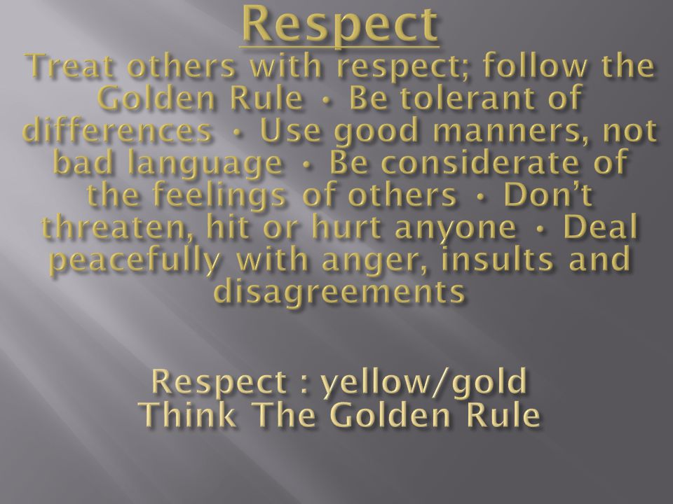 1.Self-respect Pride and belief in one s self and in achievement of one s potential.