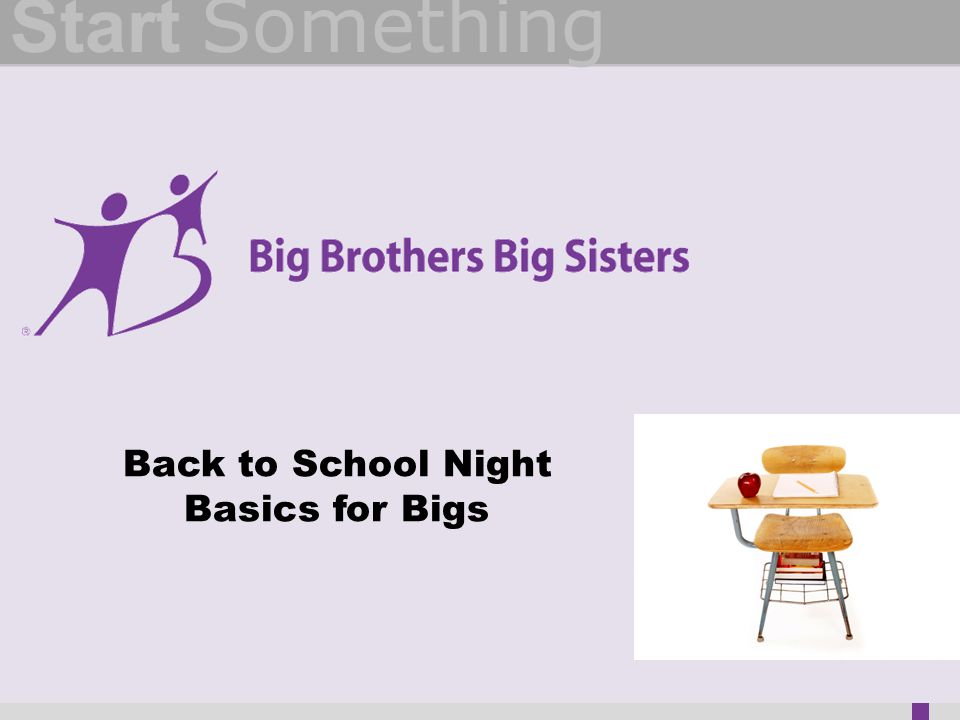 Start Something Back to School Night Basics for Bigs