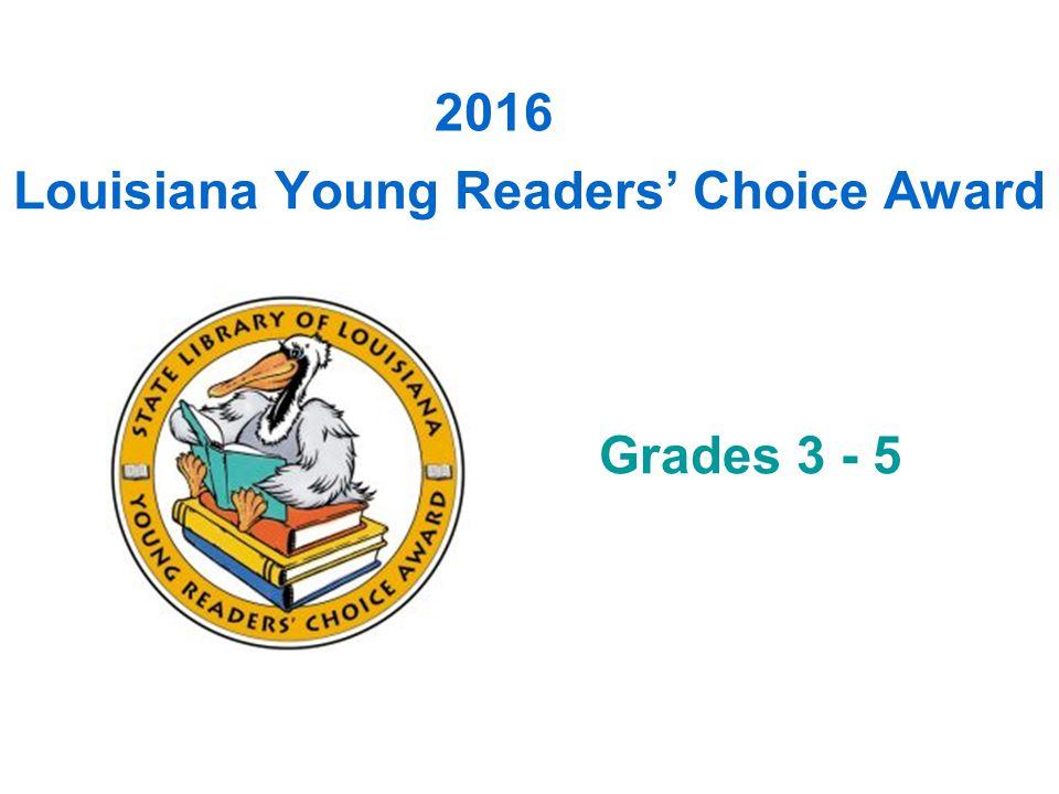 Louisiana Young Readers' Choice Award Grades 3 - 5 2016