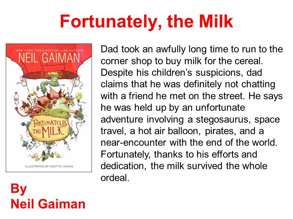 Fortunately, the Milk By Neil Gaiman Dad took an awfully long time to run to the corner shop to buy milk for the cereal. Despite his children's suspic