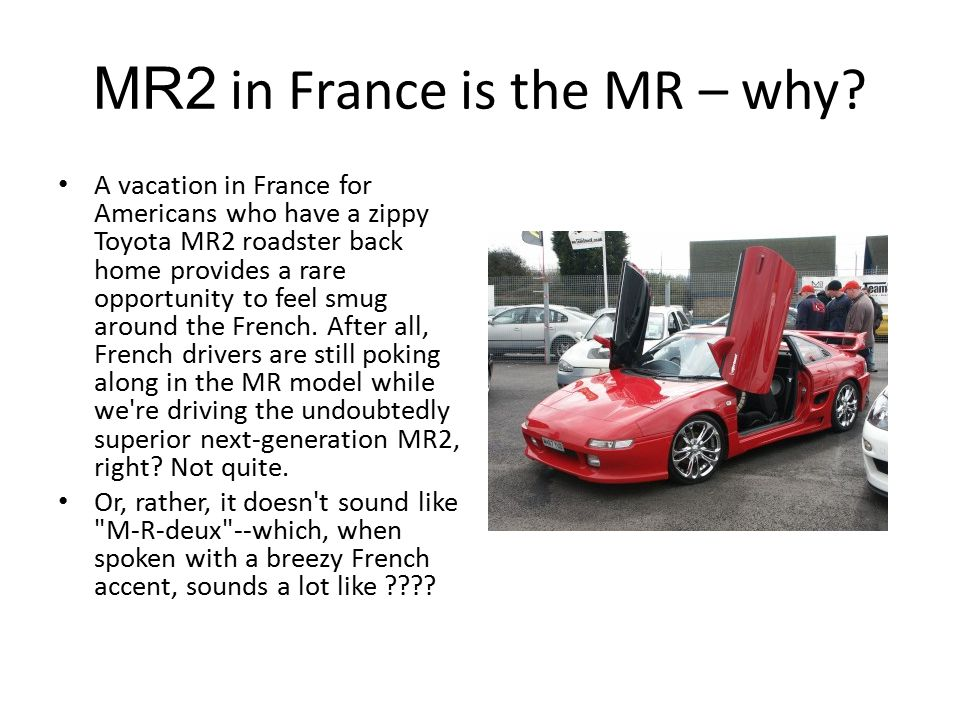 MR2 in France is the MR – why.